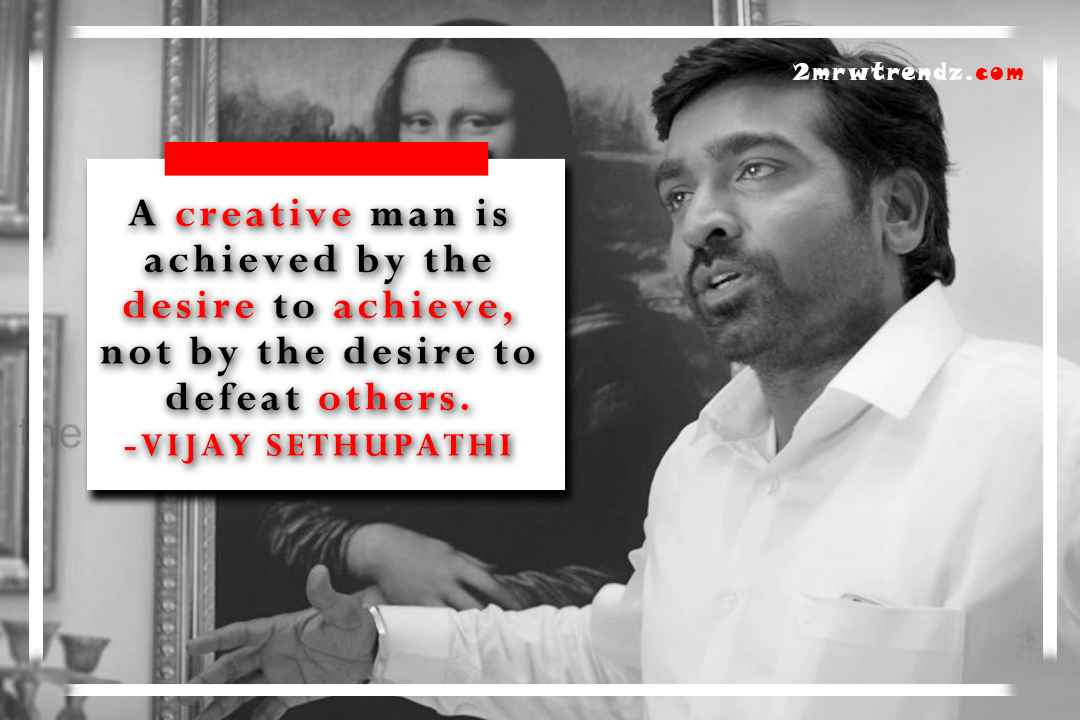 Vijay Sethupathi Quotes with Images, Video and Infographics